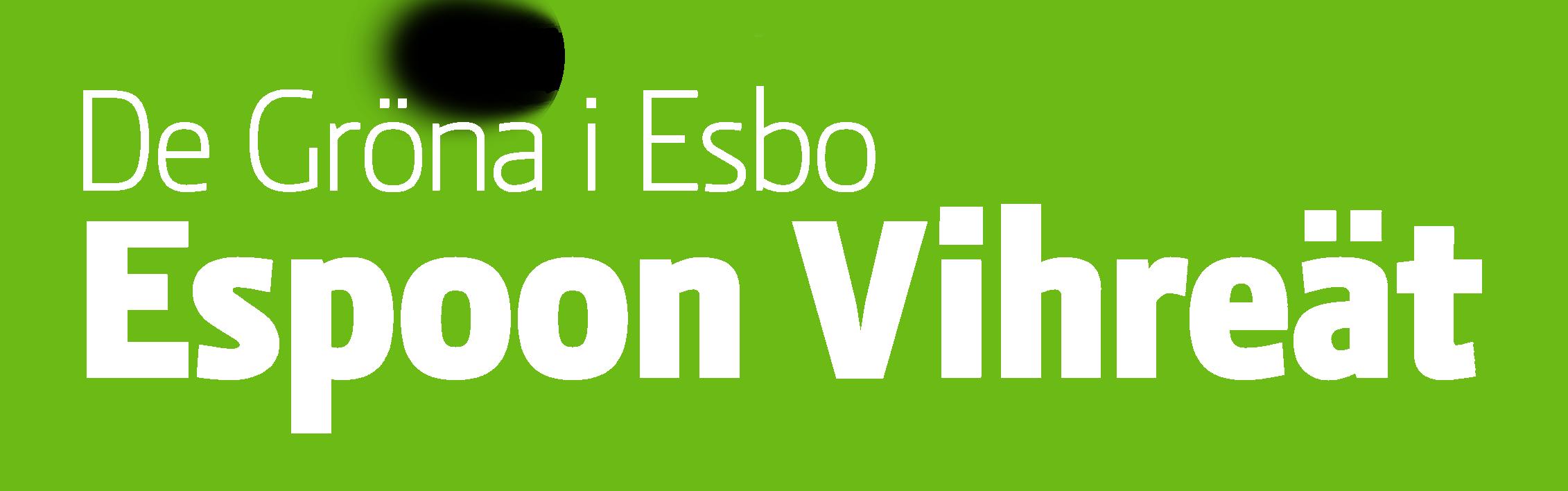 Espoon Vihreät – Huomenna Espoo on Vihreä!